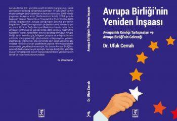 KAFKASSAM Uzmanı Dr. Ufuk Cerrah Tarafından Avrupa Birliği Üzerine Yazılmış Farklı Bir Kitap