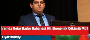 İran'da Dolar Darbe Bahanesi Mi, Ekonomik Çöküntü Mü?