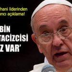 Papanın çocuk tacizcisi Katolik papazlarla imtihanı?