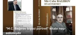 """M.C. Bağırov Siyasi portret"""" kitabı nəşr edilmişdir"""