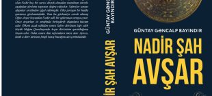 Türk birliyini amac edinən Nadir Şah Avşar haqqında bir kitab