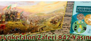 MİRYOKEFALON ZAFERİ 842 YAŞINDA