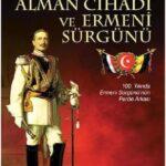 """Gökçe Hubar: Türk-Ermeni dostluğuna adanmış bir kitap: """"Alman Cihadı ve Ermeni Sürgünü"""""""