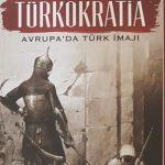 """Esra Özsüer'in """"Türkokratia – Avrupa'da Türk İmajı"""" adlı kitabı üzerine"""