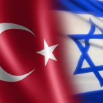 TURKEY – ISRAEL COMMON INTERESTS BETWEEN IDLIB AND COVID-19